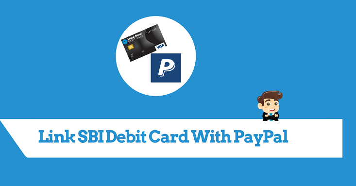 How To Link Sbi Debit Card With Paypal Alldigitaltricks