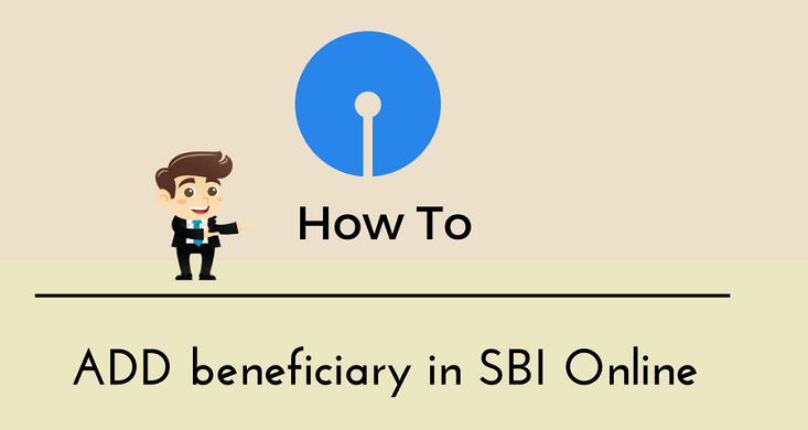 How To Add Beneficiary in SBI Online for Fund Transfer ...