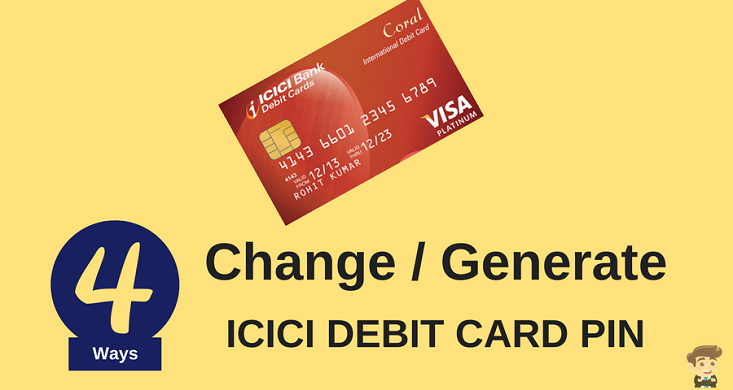 4 Ways To Change Generate Icici Debit Card Pin
