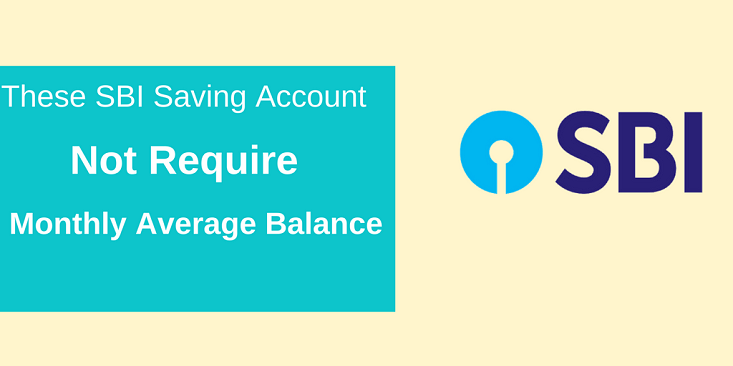 These Sbi Saving Accounts Not Require Monthly Average