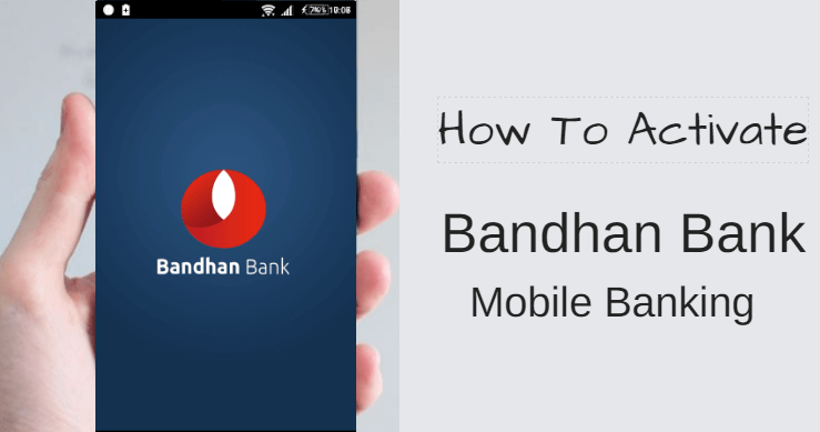 How To Activate Register Bandhan Bank Mobile Banking