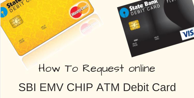 Apply Sbi Emv Chip Debit Card Online Alldigitaltricks