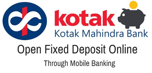Kotak Mahindra Bank open Fixed Deposit Online through Mobile Banking
