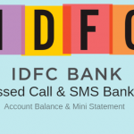 IDFC Bank balance and mini statement missed call and SMS