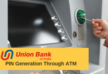 Union Bank of India ATM PIN Generation through ATM